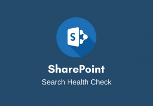 I will perform a SharePoint Search health check