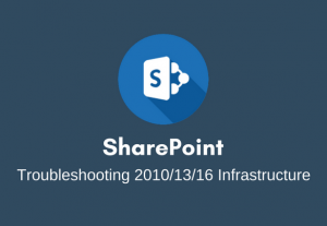 I will troubleshoot SharePoint 2010, 2013 & 2016 issue