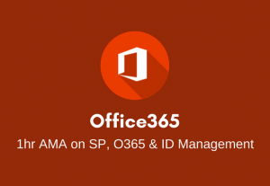 I will do a 1-hour AMA about SharePoint, Office 365, or Identity Management