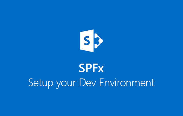 I will help you get your SharePoint Framework dev environment setup
