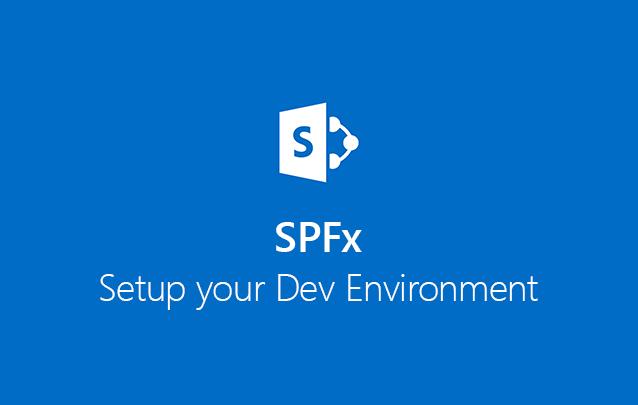 I will help you get your SharePoint Framework dev environment setup