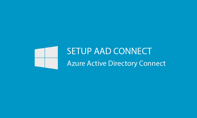 I will install and configure Azure Active Directory Connect