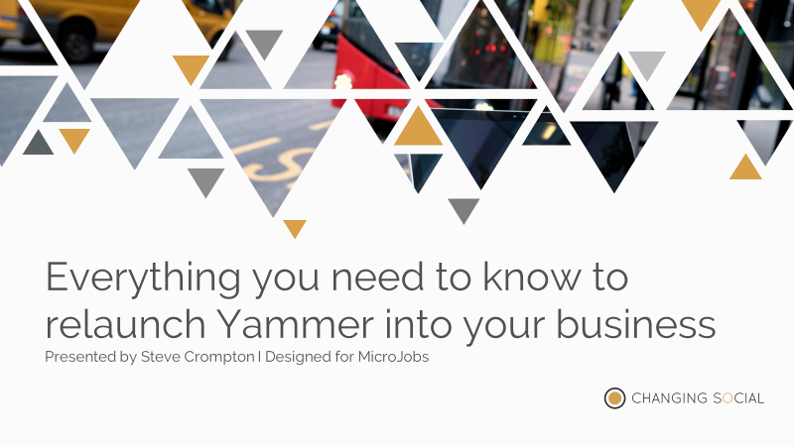 I will teach you everything you need to know to relaunch Yammer into your business