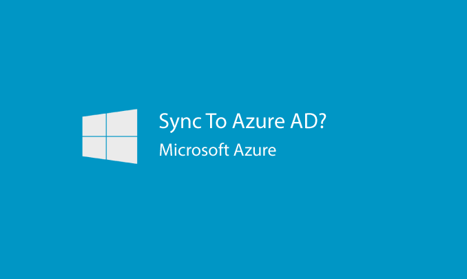I will review Active Directory before syncing to Azure