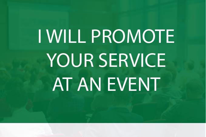I will promote your product or service at an Event