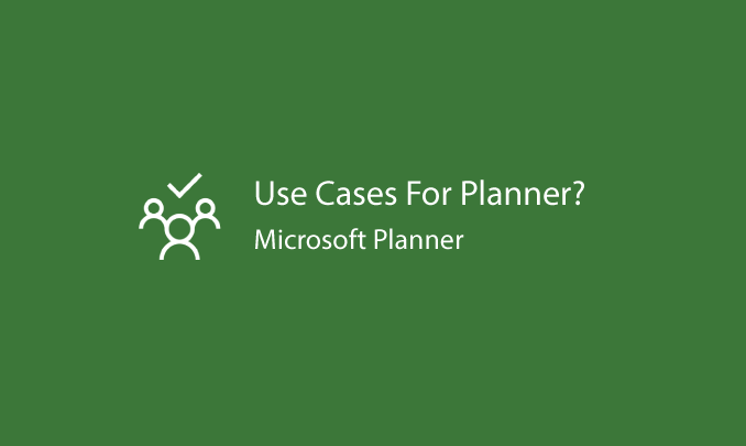 I will help your team identify use cases for Planner & build 1st Planner