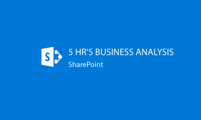 I will provide 5 hrs of Business Analysis for 1 of your SharePoint environments