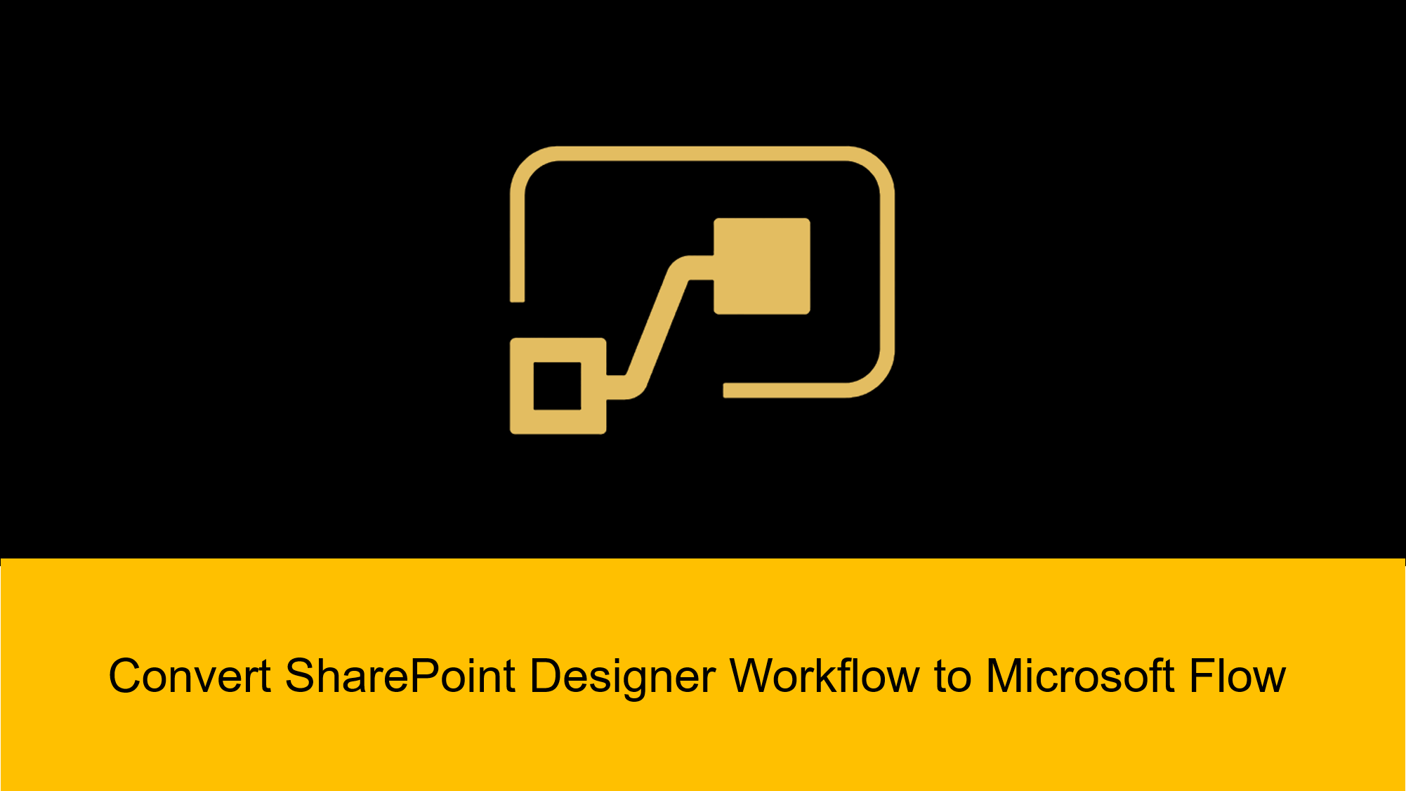 I will convert a SharePoint Designer Workflow to Microsoft Flow