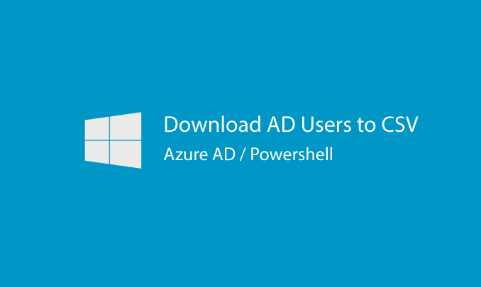 I will create a PS script to download all of your users from Azure AD as csv