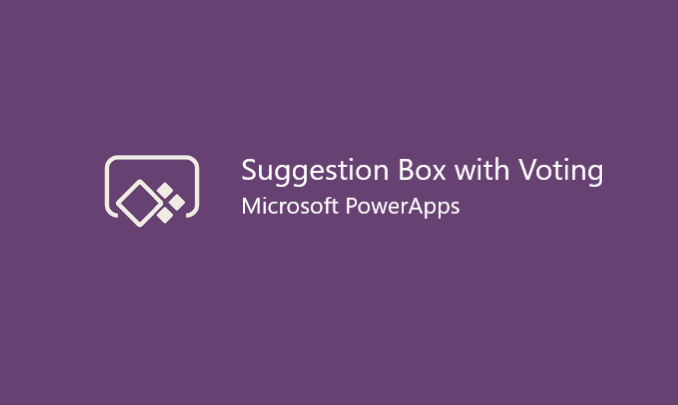 I will create a suggestion box with voting PowerApp