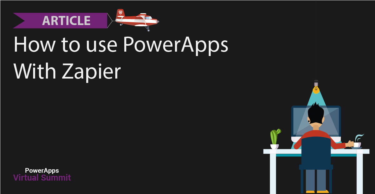 The ultimate guide to using PowerApps with Zapier