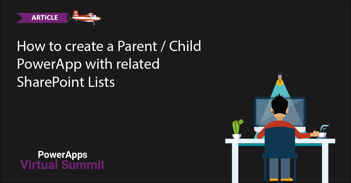 How to create a Parent / Child PowerApp with related