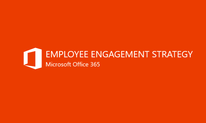 I will develop an employee engagement strategy for your Office 365 product suite