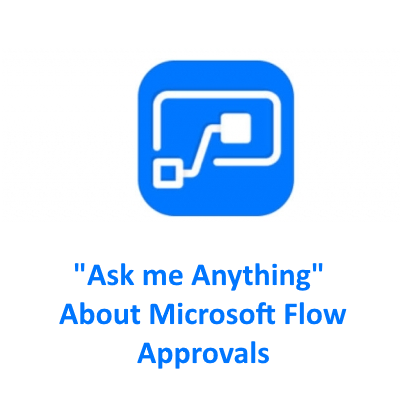I will do a 1 hour AMA Session on Microsoft Flow Approvals