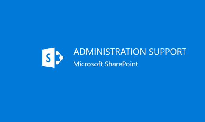I will provide SharePoint Administration Support – 4 hrs + 30 minute on-boarding