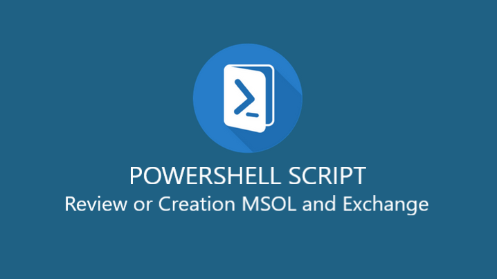 Powershell script review or creation MSOL and Exchange 2 hrs