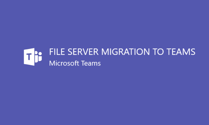 I will migrate you file server to Teams