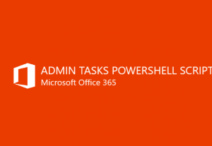 I will help with developing powershell scripts for Office 365 Admin tasks