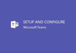 I will setup and configure your Teams site!