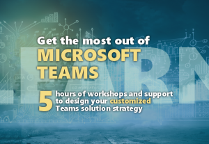 I will help you get the most out of Teams; customized to your organization.